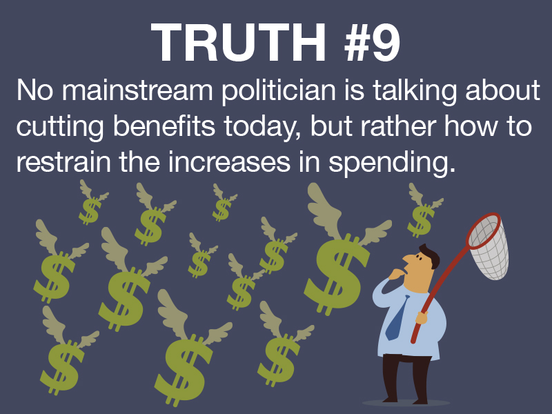 Truth #9: We can reform entitlements without baseline cuts and without breaking our commitment to the nation's seniors, disabled, and poor.