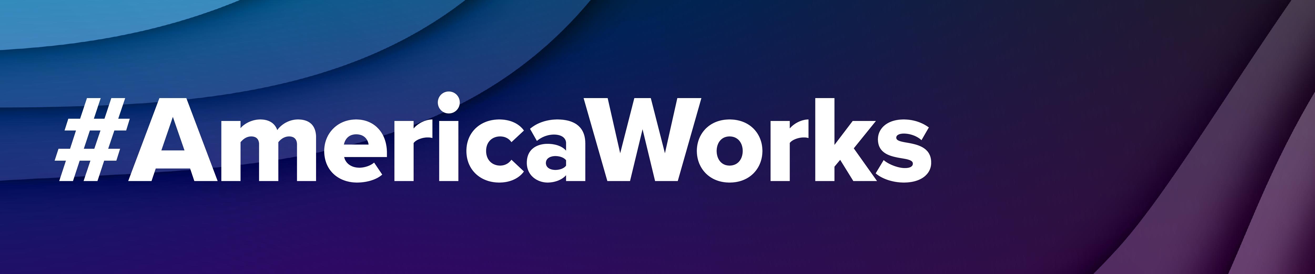 #AmericaWorks