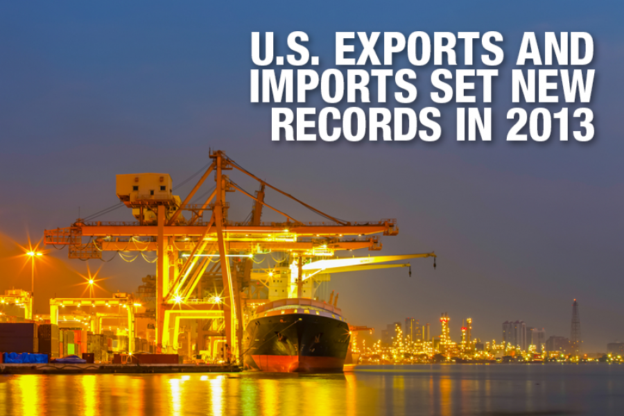 U.S. Exports and Imports Set New Records in 2013