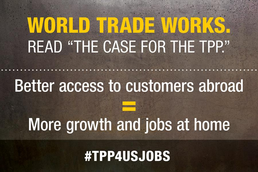 World trade works: Better access to customers abroad equals more growth and jobs at home.