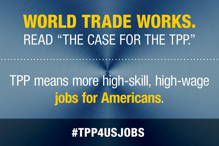 The Case For The Tpp The Promise Of Good Jobs Us Chamber Of