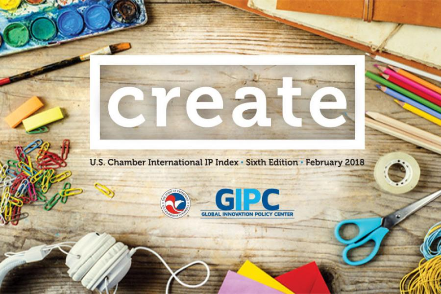 "Sixth edition of the U.S. Chamber International IP Index: ""Create"""