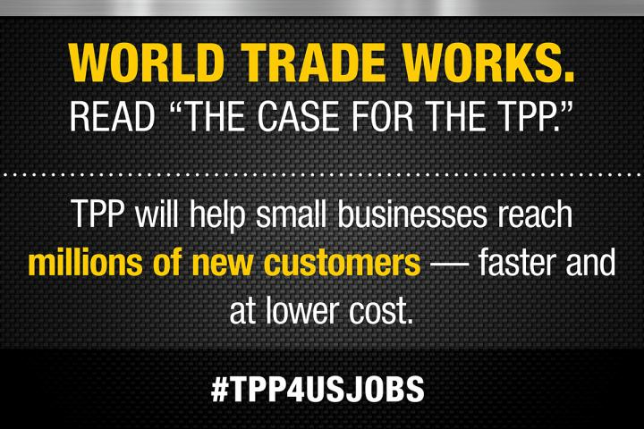 TPP will help small businesses reach millions of new customers -- faster and at lower cost.