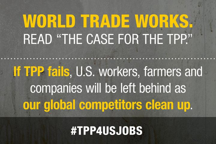 If TPP fails, U.S. workers, farmers and companies will be left behind as our global competitors clean up.