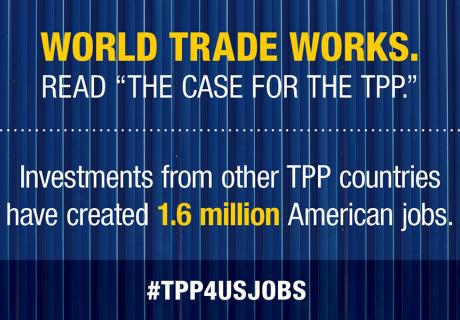 Investment from other TPP countries have created 1.6 million American jobs.