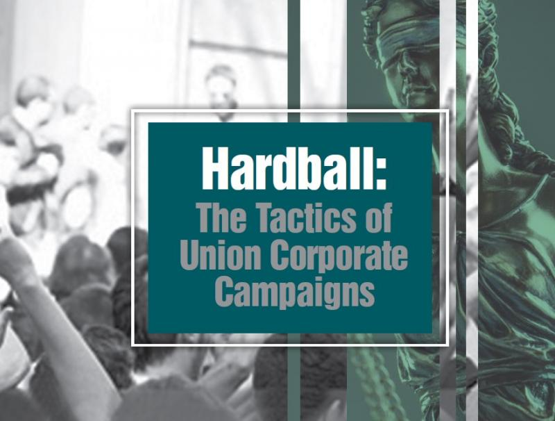 Hardball: The Tactics of Union Corporate Campaigns