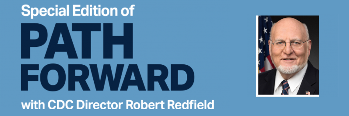 Path Forward - Robert Redfield (CDC Director) Event graphic