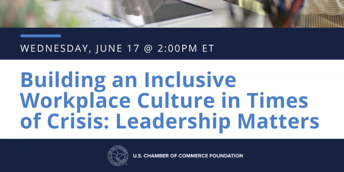 Register today for Building an Inclusive Workplace Culture in Times of Crisis: Leadership Matters on June 17